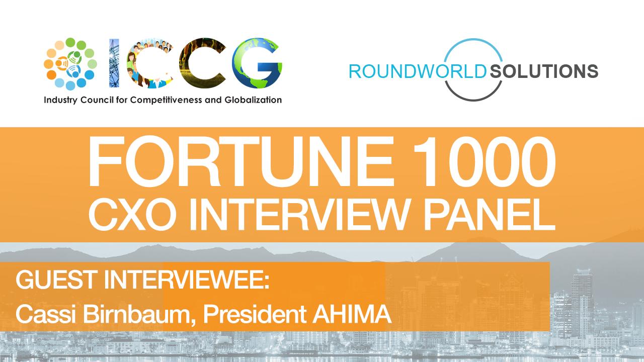Fortune 1000 RoundWorld-ICCG CXO Interview Panel: Cassi Birnbaum President, AHIMA